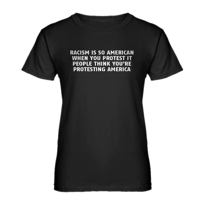 Womens Racism is so American Ladies' T-shirt