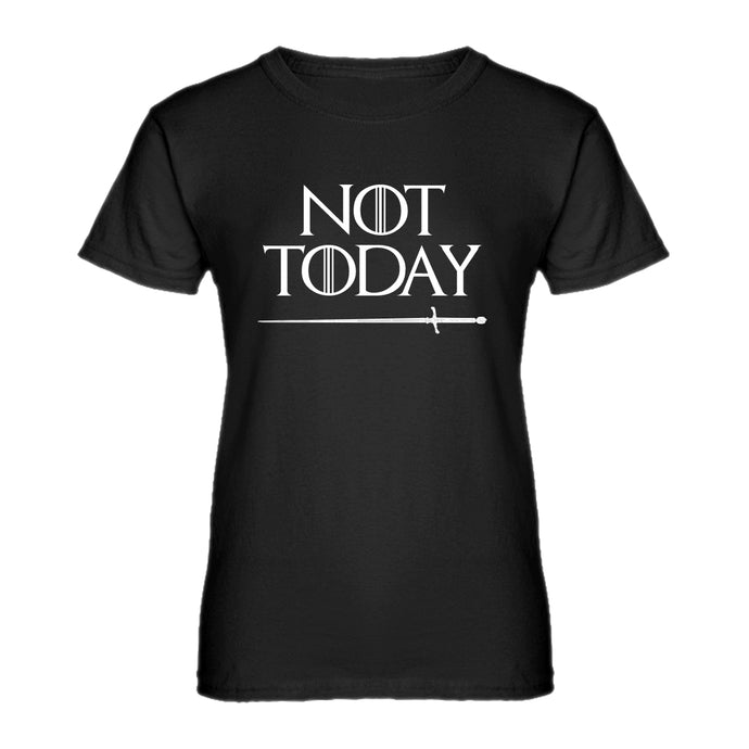 Womens Not Today Ladies' T-shirt