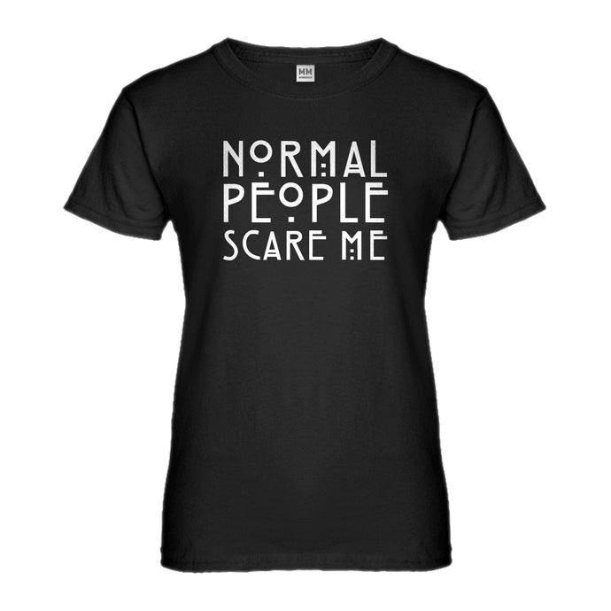 Womens Normal People Scare Me Ladies' T-shirt