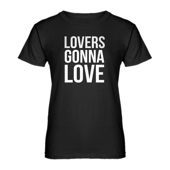 Womens Lovers Gonna Love Ladies' T-shirt