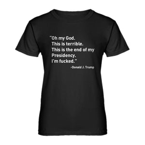 Womens This is the End of my Presidency Ladies' T-shirt