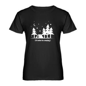 Womens I'd Rather be Camping Ladies' T-shirt