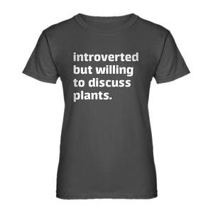 Womens Introverted But Willing to Discuss Plants Ladies' T-shirt