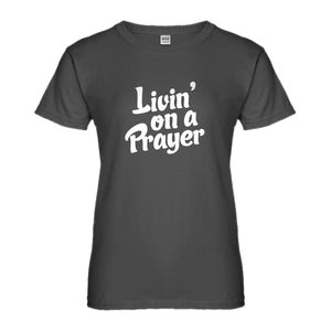 Womens Living on a Prayer Ladies' T-shirt