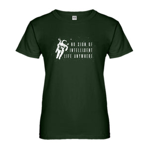 Womens No Sign of Intelligent Life Ladies' T-shirt