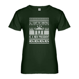 Womens All I Want for Christmas is a New President Ladies' T-shirt