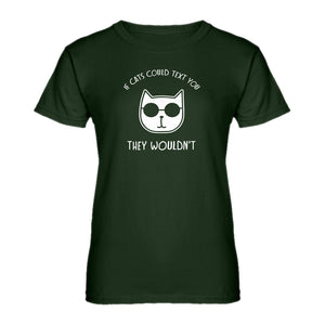 Womens If Cats Could Text Ladies' T-shirt