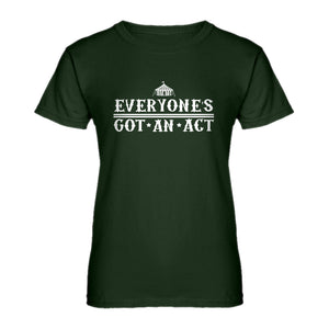 Womens Everyone's Got An Act Ladies' T-shirt