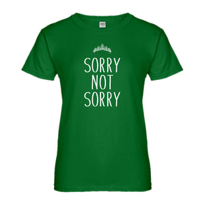 Womens Sorry Not Sorry Ladies' T-shirt