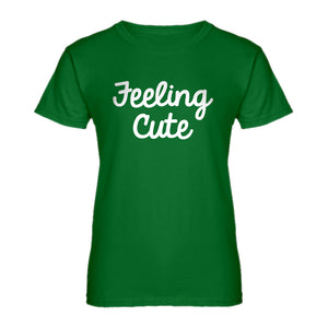 Womens Feeling Cute Ladies' T-shirt