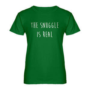Womens The Snuggle is Real Ladies' T-shirt