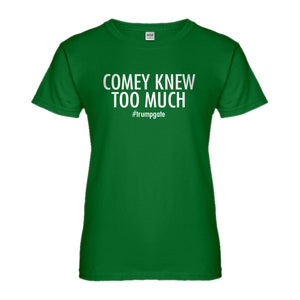 Womens Comey Knew Too Much Ladies' T-shirt