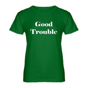 Womens Good Trouble Ladies' T-shirt