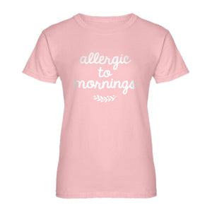 Womens Allergic to Mornings Ladies' T-shirt