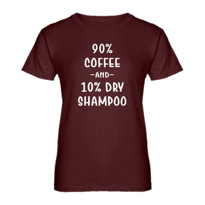 Womens 90% Coffee 10% Dry Shampoo Ladies' T-shirt
