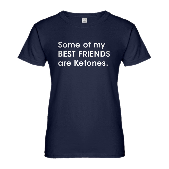 Womens Some of my Best Friends are Ketones Ladies' T-shirt
