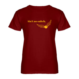 Womens Ain't No Snitch Ladies' T-shirt