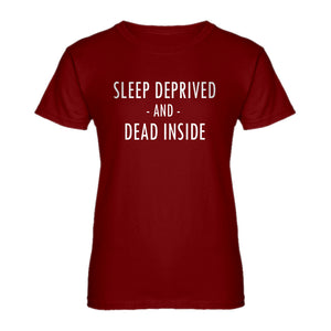Womens Sleep Deprived and Dead Inside Ladies' T-shirt