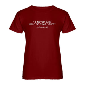 Womens Confucius say Ladies' T-shirt