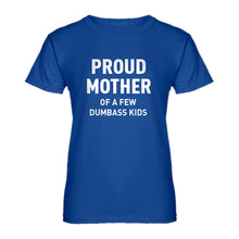 Womens Proud Mother of Dumbass Kids Ladies' T-shirt