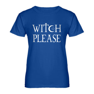 Womens Witch Please Ladies' T-shirt