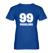 Womens 99 Problems Ladies' T-shirt