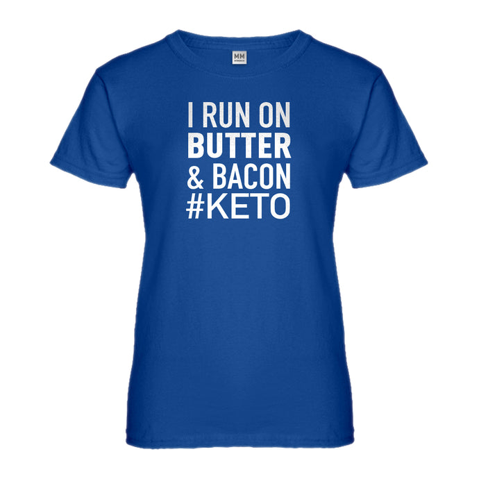 Womens I Run on Butter and Bacon Ladies' T-shirt