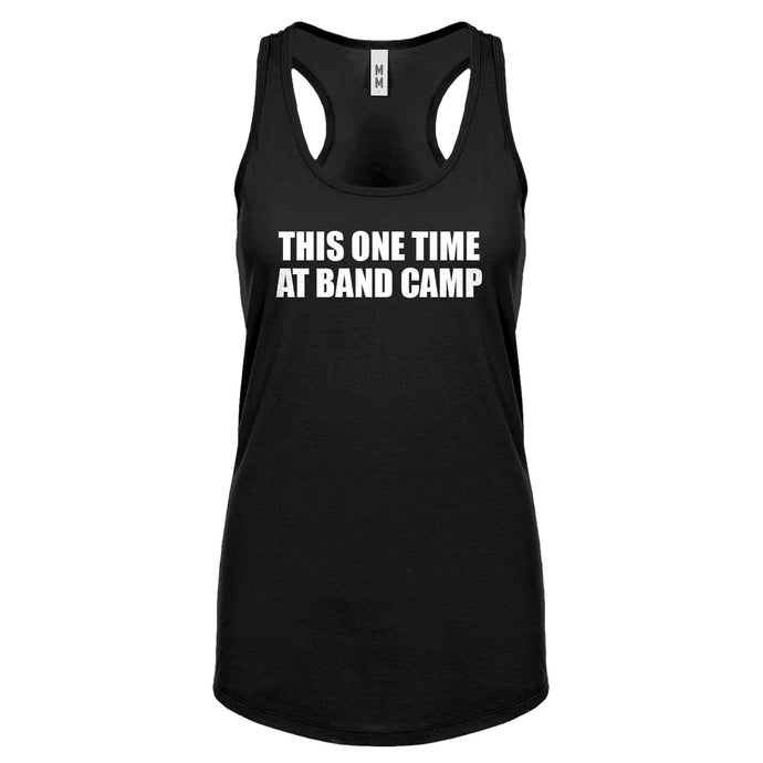 This One Time at Band Camp Womens Racerback Tank Top