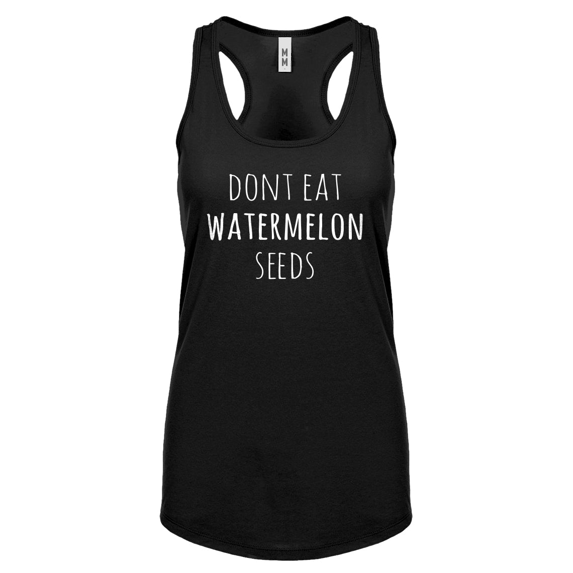 Racerback Don't Eat Watermelon Seeds Womens Tank Top
