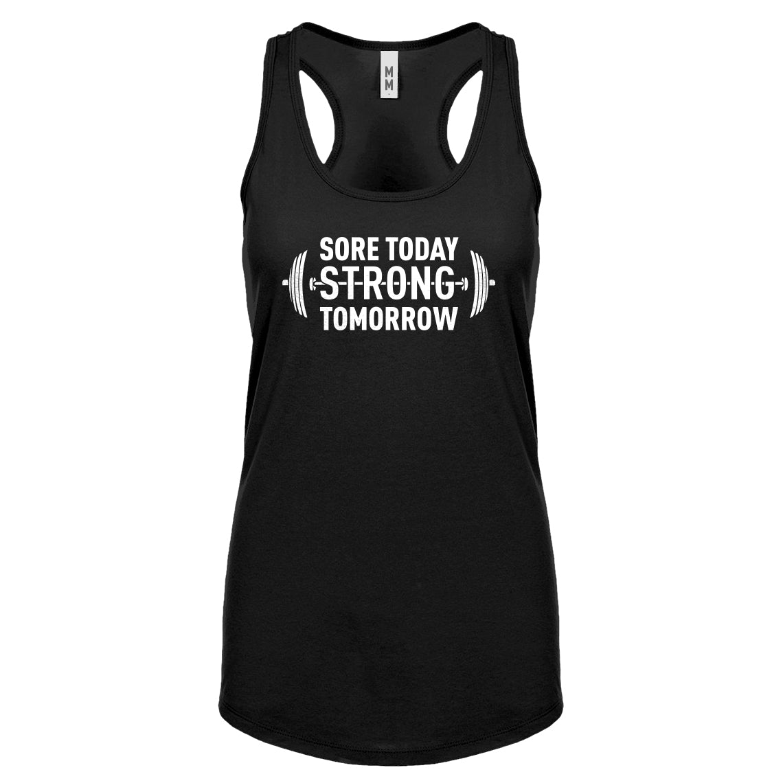 Racerback Sore Today Strong Tomorrow Womens Tank Top