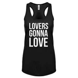 Lovers Gonna Love Womens Racerback Tank Top