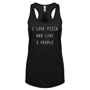 Racerback I Love Pizza and like 3 People Womens Tank Top
