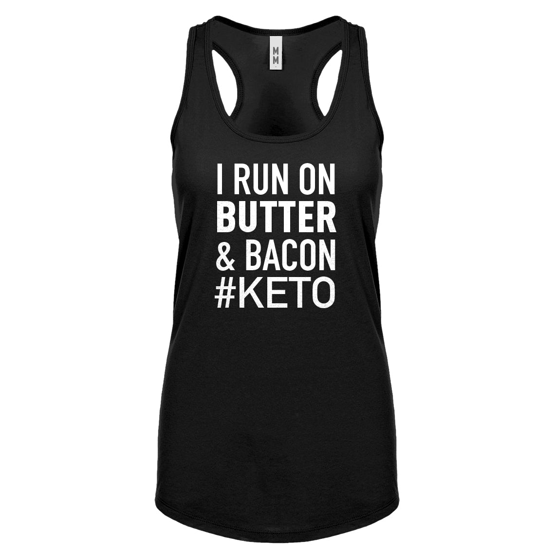 Racerback I Run on Butter and Bacon Womens Tank Top