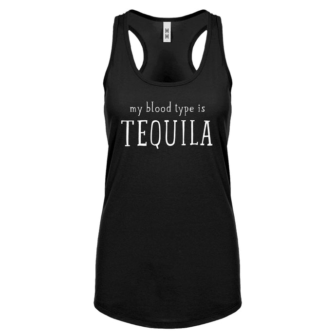 My Blood Type is Tequila Womens Racerback Tank Top