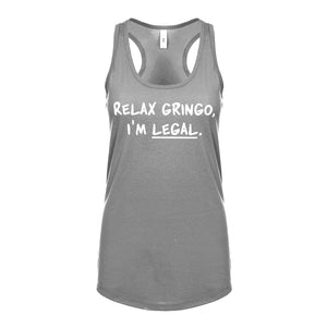 Relax Gringo I'm Legal Womens Sleeveless Tank Top