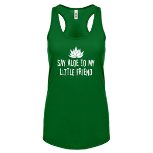 Racerback Say Aloe to my Little Friend Womens Tank Top