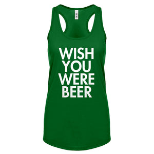 Racerback Wish You Were Beer Womens Tank Top