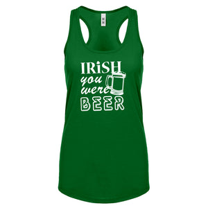 Racerback Irish you were Beer Womens Tank Top