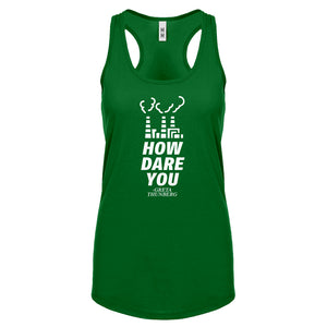 HOW DARE YOU Womens Racerback Tank Top
