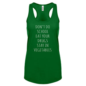 Racerback Eat Your Drugs Womens Tank Top