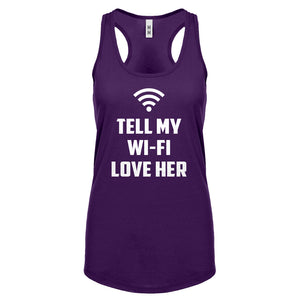 Tell My WI-FI Love Her Womens Racerback Tank Top