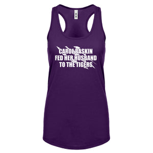 Carole Baskin Fed Her Husband to the Tigers Womens Racerback Tank Top