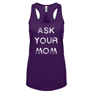 Ask your Mom Womens Racerback Tank Top