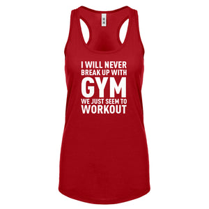 Racerback Never Break Up With Gym Womens Tank Top