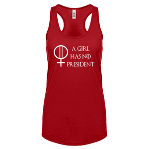 Racerback A Girl Has No President Womens Tank Top
