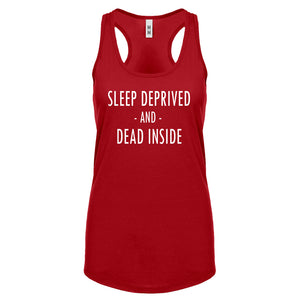Racerback Sleep Deprived and Dead Inside Womens Tank Top