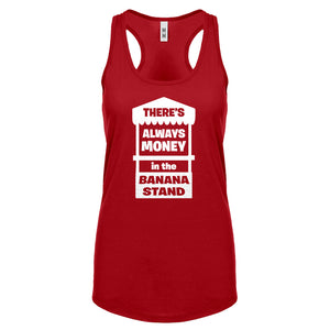 There's Always Money in the Banana Stand Womens Racerback Tank Top