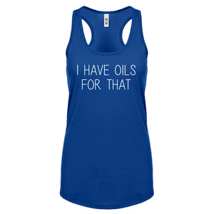 Racerback I Have Oils for That Womens Tank Top