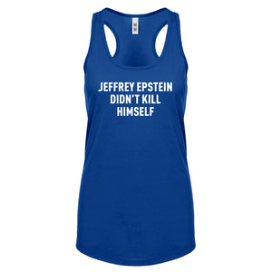 Jeffrey Epstein Didn't Kill Himself Womens Racerback Tank Top