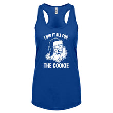 I did it all for the Cookie Womens Racerback Tank Top